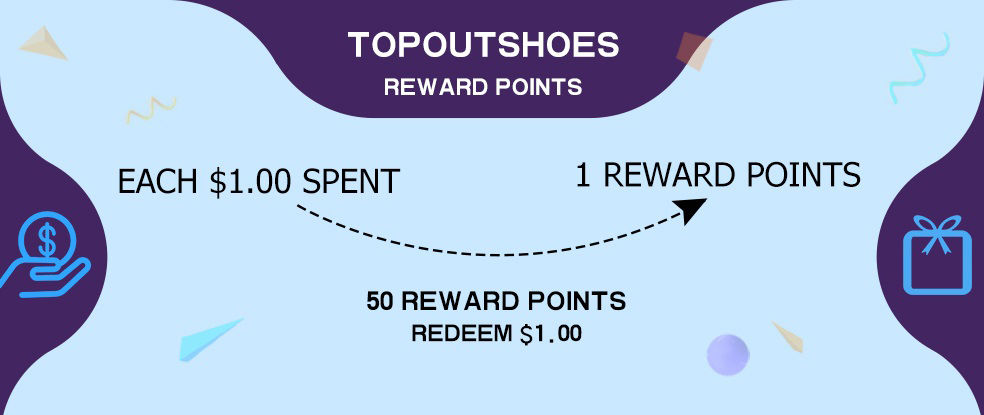 TopoutShoes's reward points program bring more benefits and help you save money